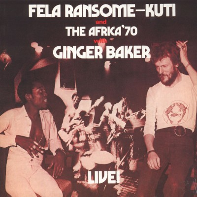 Fela Kuti And The Africa 70 With Ginger Baker - Live!