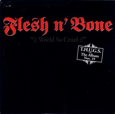 Flesh-N-Bone - World So Cruel