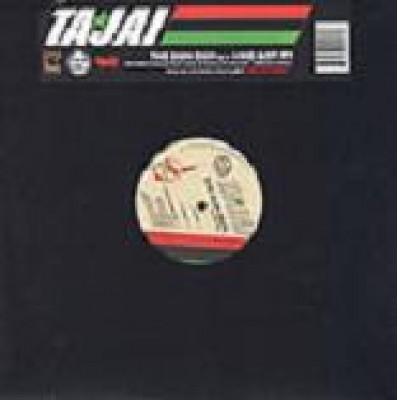 Tajai - The Dum Dum / Who Got It?