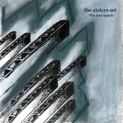 The Aislers Set - The Last Match