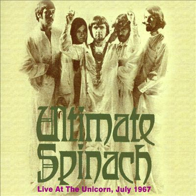 Ultimate Spinach - Live At The Unicorn, July 1967