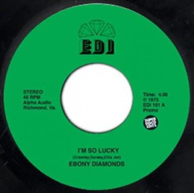 Ebony Diamonds - I'm So Lucky