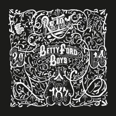 Betty Ford Boys - Retox