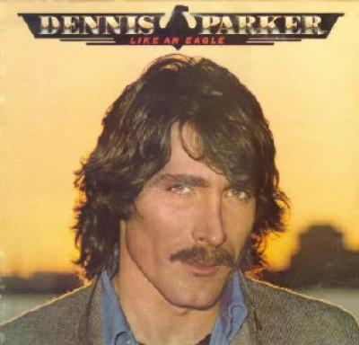 Dennis Parker - Like An Eagle