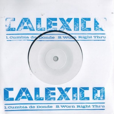 Calexico - Cumbia De Donde / Worn Right Thru
