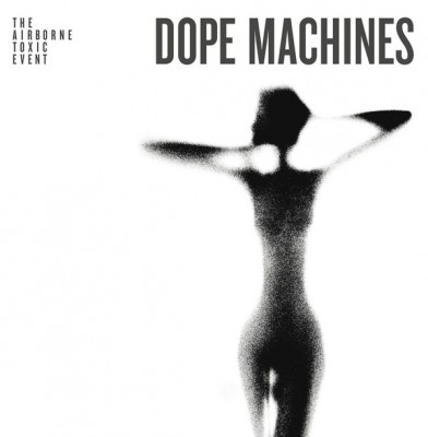 The Airborne Toxic Event - Dope Machines