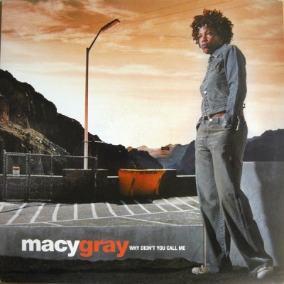 Macy Gray - Why Didn't You Call Me