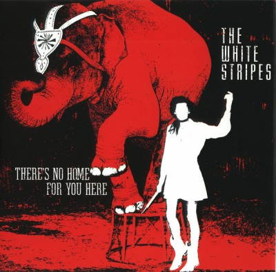 The White Stripes - There's No Home For You Here