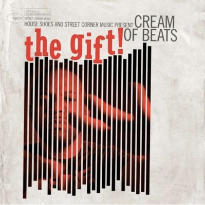 Cream Of Beats - House Shoes & Street Corner Music Present: The Gift Vol. 6
