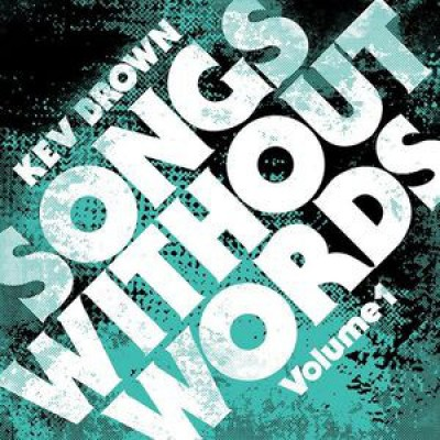 Kev Brown - Songs Without Words Volume 1