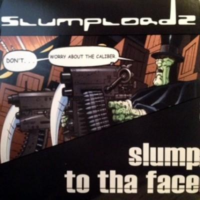 Slumplordz - Slump / To Tha Face