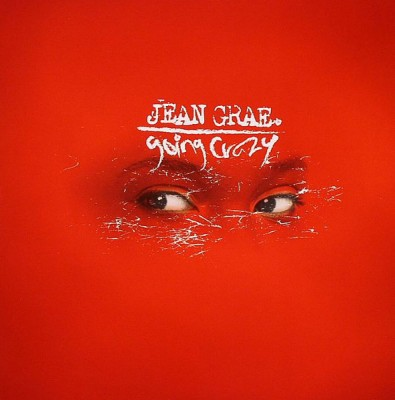 Jean Grae - Going Crazy / You Don't Want It