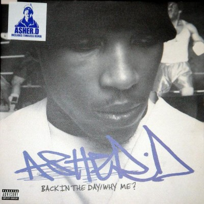 Asher D - Back In The Day / Why Me?