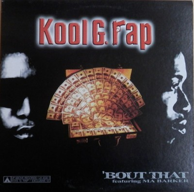 Kool G Rap - Bout That