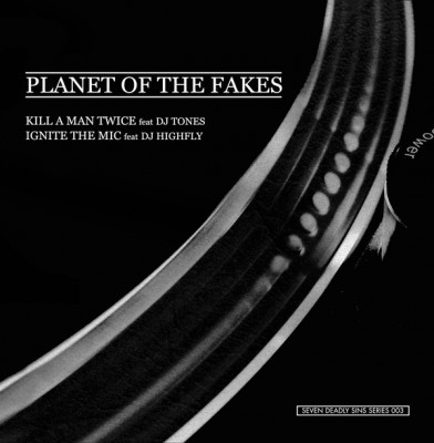 Planet Of The Fakes - Kill A Man Twice / Ignite The Mic