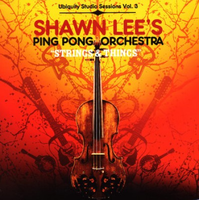 Shawn Lee's Ping Pong Orchestra - Strings & Things