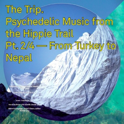 Various - The Trip (Psychedelic Music From The Hippie Trail Pt. 2/4 - From Turkey To Nepal)