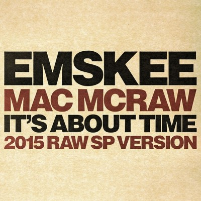 Emskee, Mac McRaw, Nick Wiz - It's About Time