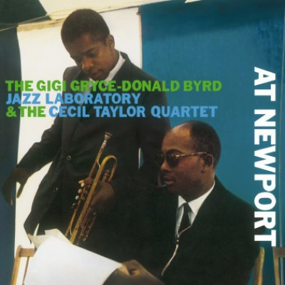 The Gigi Gryce - Donald Byrd Jazz Laboratory & The Cecil Taylor Quartet - Donald Byrd Jazz Laboratory - At Newport