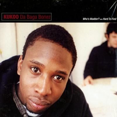 Kukoo Da Baga Bonez - Who's Madder / Hard To Find