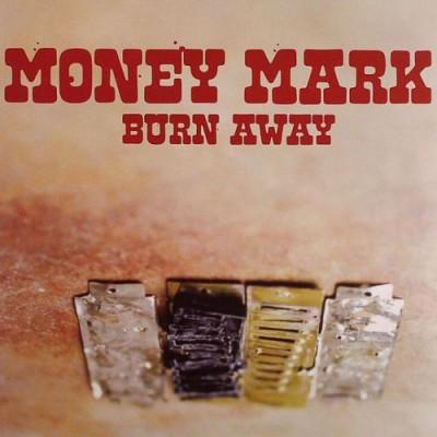 Money Mark - Burn Away