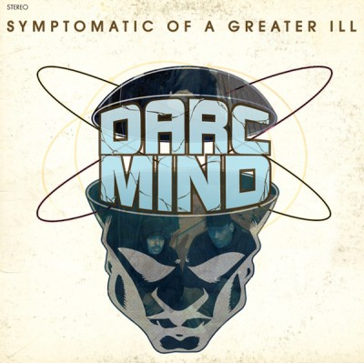 Darc Mind - Symptomatic Of A Greater Ill