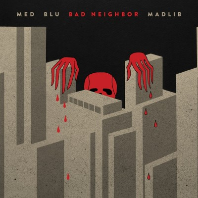 MED, Blu , Madlib - Bad Neighbor