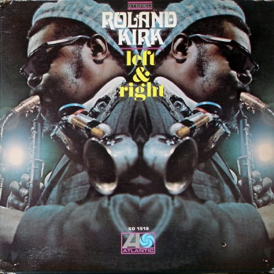 Roland Kirk - Left & Right