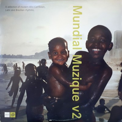 Various - Mundial Muzique V2 (A Selection Of Moden Afro-Carribean, Latin And Brazilian Rhythms)