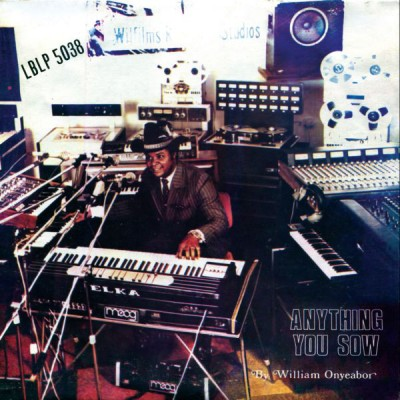 William Onyeabor - Anything You Sow