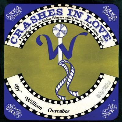 William Onyeabor - Crashes In Love