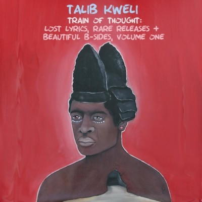 Talib Kweli - Train Of Thought: Lost Lyrics, Rare Releases + Beautiful B-Sides, Volume One