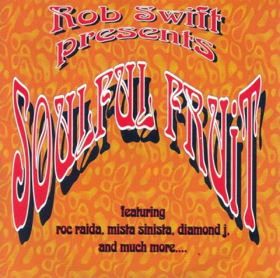Rob Swift - Presents Soulful Fruit