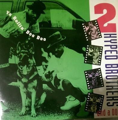2 Hyped Brothers & A Dog - Ya Rollin' Doo Doo