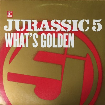 Jurassic 5 - What's Golden