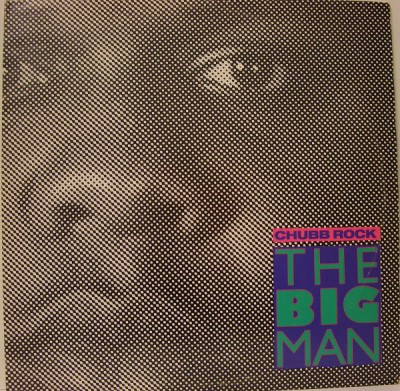 Chubb Rock - The Big Man