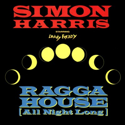 Simon Harris Starring Daddy Freddy - Ragga House (All Night Long)