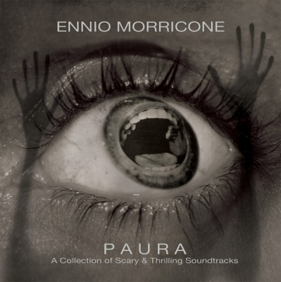 Ennio Morricone - Paura - A Collection Of Scary & Thrilling Soundtracks