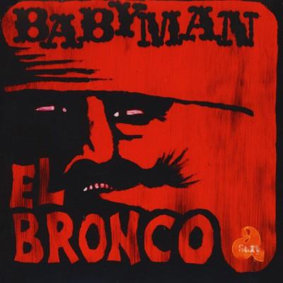 Babyman - El Bronco