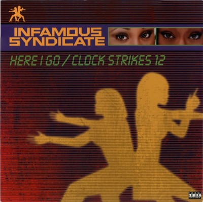 Infamous Syndicate - Here I Go / Clock Strikes 12