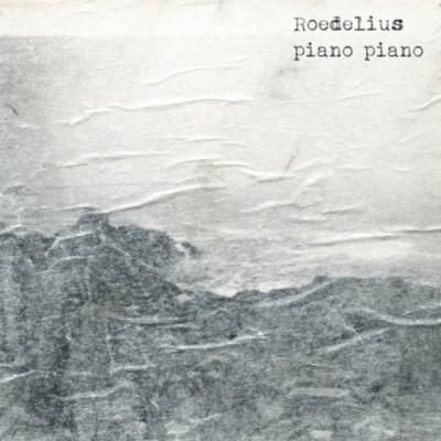 Hans-Joachim Roedelius - Piano Piano