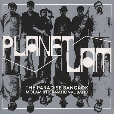 The Paradise Bangkok Molam International Band - Planet Lam