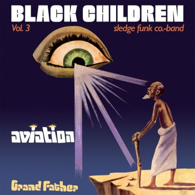 Black Children Sledge Funk Group - Vol. 3 - Aviation Grand Father