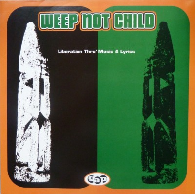 Weep Not Child - Liberation Thru' Music & Lyrics