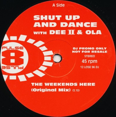 Shut Up & Dance With Dee II & Ola - The Weekends Here