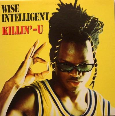 Wise Intelligent - Killin'-U