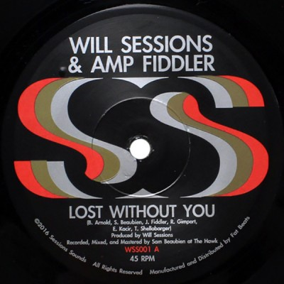 Will Session & Amp Fiddlers - Lost Without You / Seven Mile