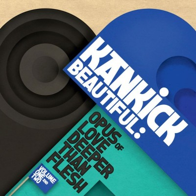 Kan Kick - Beautiful: Opus Of Love Deep Than Flesh Vol. 1 & 2