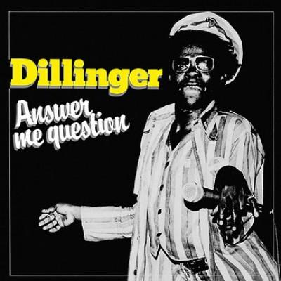 Dillinger - Answer Me Question