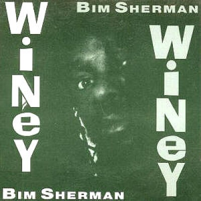 Bim Sherman - Winey Winey